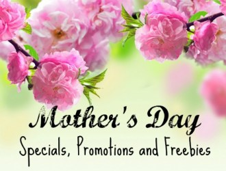 Mother's Day Special Deals, Promotions and Freebies!
