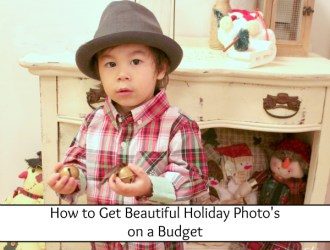 How to Get Beautiful Holiday Photo's on a Budget