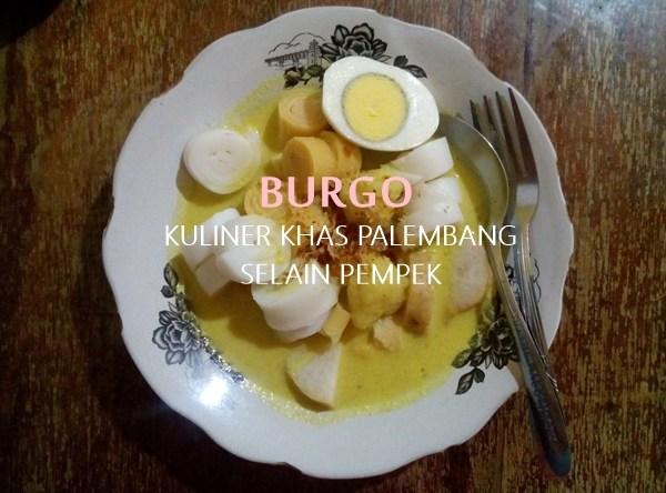 BURGO, KULINER KHAS PALEMBANG SELAIN PEMPEK