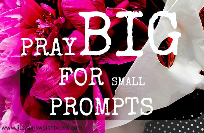 Pray big for small prompts, the power of quick prayers for big answers