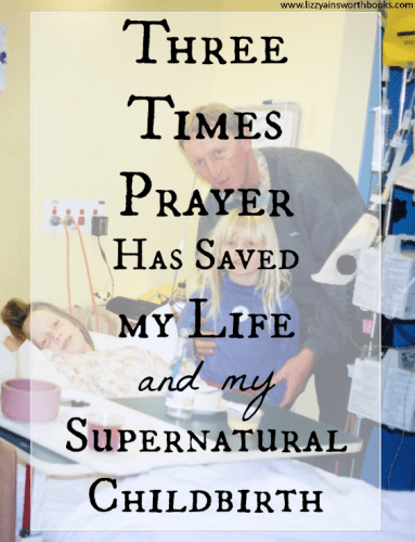 prayer saved my life and supernatural childbirth