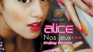 Alice - Nos Jeux ... (Enjoy Remix)