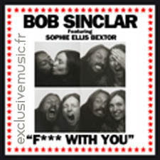 Bob Sinclar feat Sophie Ellis Bextor - Fuck With You