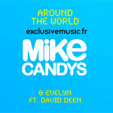 Mike Candys &amp; Evelyn Feat David Deen - Around The World