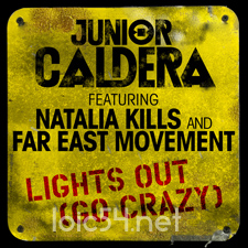 Junior Caldera feat Natalia Kills &amp; Far East Movement - Lights Out