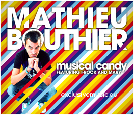 Mathieu Bouthier Feat I-Rock &amp; Mary - Musical Candy