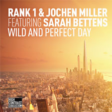 Rank 1 & Jochen Miller feat Sarah Beloottens - Wild And Perfect Day