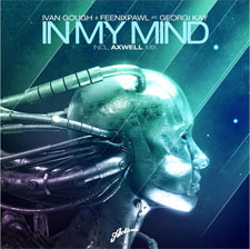 Ivan Gough &amp; Feenixpawl Feat Georgi Kay - In My Mind (Axwell Mix)
