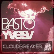 Basto &amp; Yves V - CloudBreaker