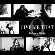 Rebecca Stella - Give Me That O