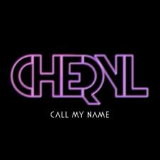 Cheryl - Call My Name