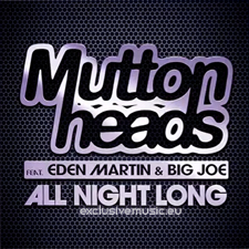 Muttonheads Feat Eden Martin & Big Joe - All Night Long