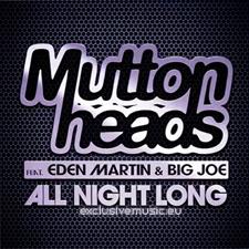 Muttonheads Feat Eden Martin & Big Joe - All Night Long