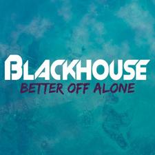 Blackhouse feat Tara McDonald - Better Off Alone