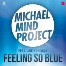 Michael Mind Project feat Dante Thomas - Feeling So Blue