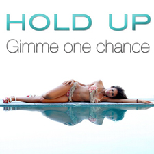 Hold Up - Gimme One Chance