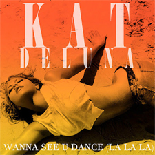 Kat DeLuna - Wanna See U Dance (La La La)