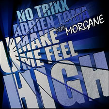 No Trixx vs Adrien Toma feat Morgane - You Make Me Feel (Version Francophone)