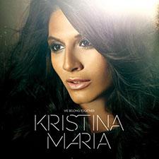 Kristina Maria - We Belong Together