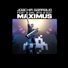 Joachim Garraud feat a Girl And A Gun - Maximus