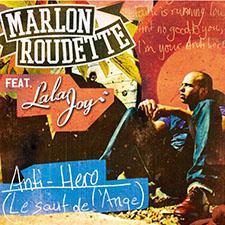 Marlon Roudette feat Lala Joy - Anti Hero (Le Saut de L'ange) (Remix Contact)