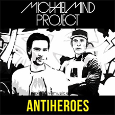 Michael Mind Project - AntiHeroes