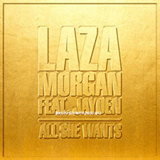 Laza Morgan feat Jayden - All She Wants