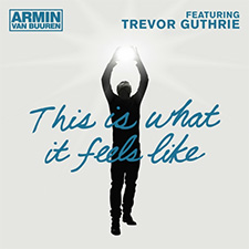Armin van Buuren feat Trevor Guthrie - This Is What It Feels Like