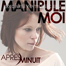 APRES MINUIT - Manipule-moi (Electro Radio Edit)