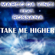 Marco Da Vinci feat. Rossana - Take Me Higher