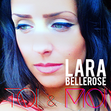 Lara Bellerose - Toi & Moi