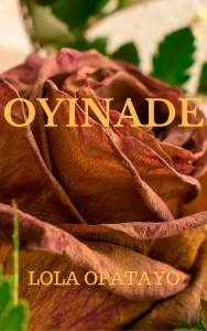 You can still buy your copy of my historical fiction, Oyinade.