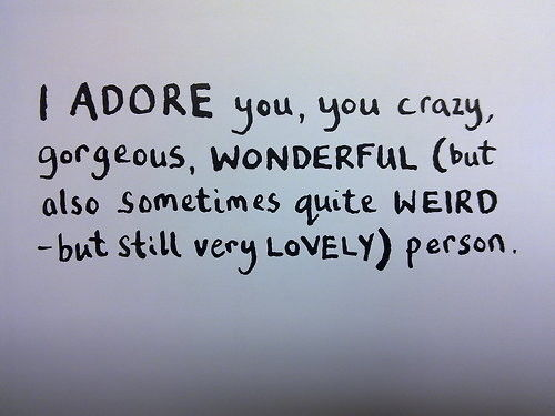 You're crazy but I adore you.