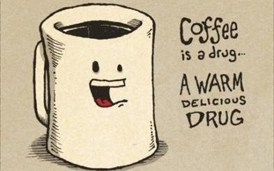 Coffee is a warm delicious drug.