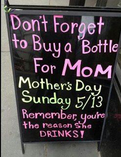 Mom drinks because of you.
