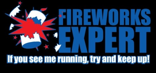 I'm a fireworks expert. If you see me running, try and keep up.