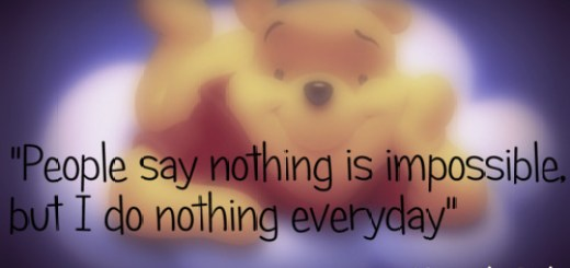 People say nothing is impossible but I do nothing every day.