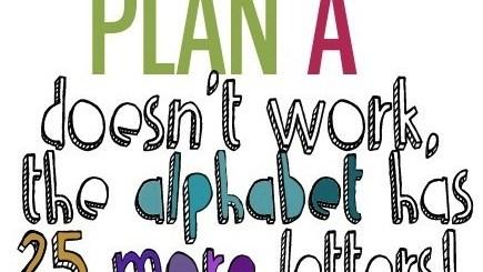 Plan A, B, C ... Z