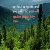 Get Lost In Nature & Die