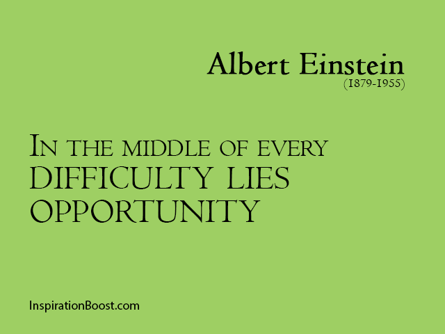 in-the-middle-of-every-difficulty-lies-opportunity