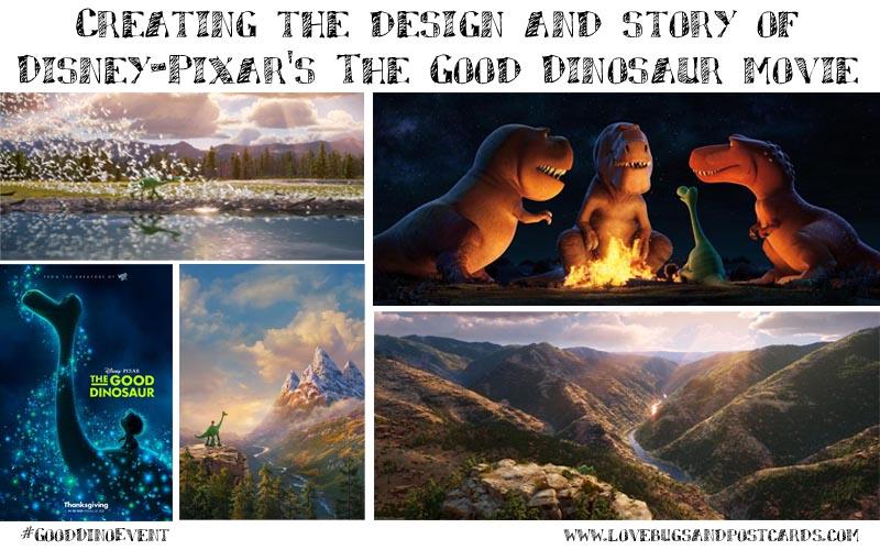 Creating the design and story of Disney-Pixar's The Good Dinosaur movie #GoodDinoEvent