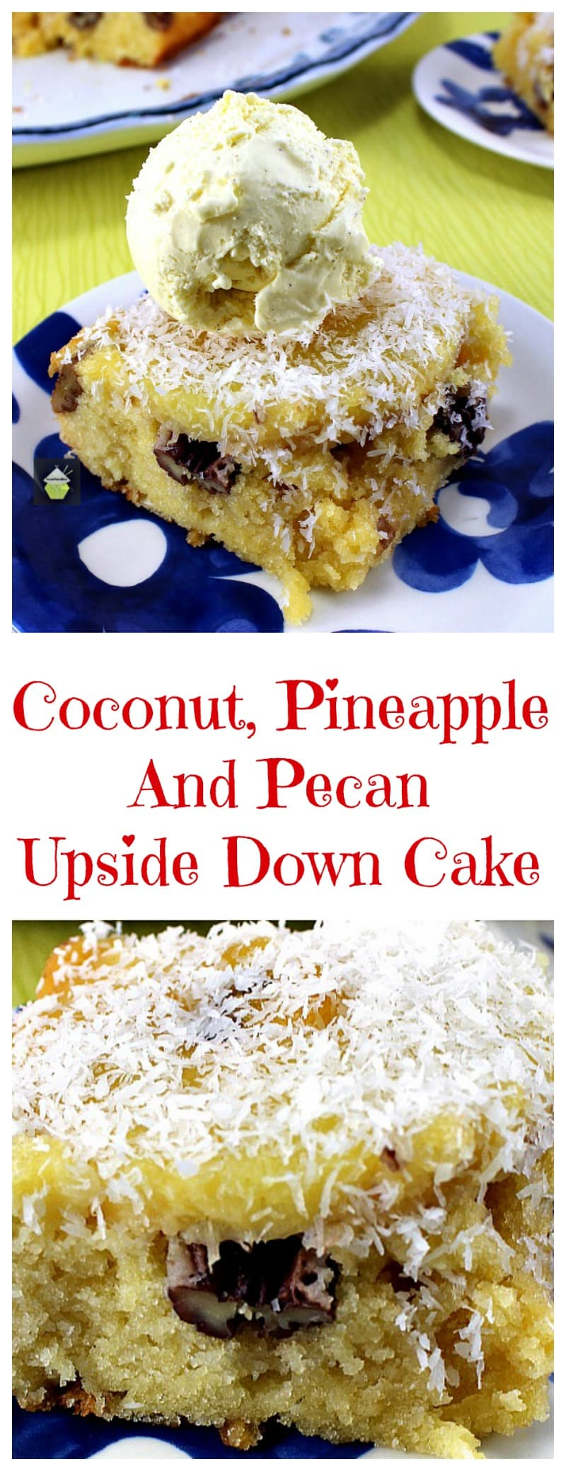 Upside Down Cake! This is a fun pineapple and coconut upside down cake ...