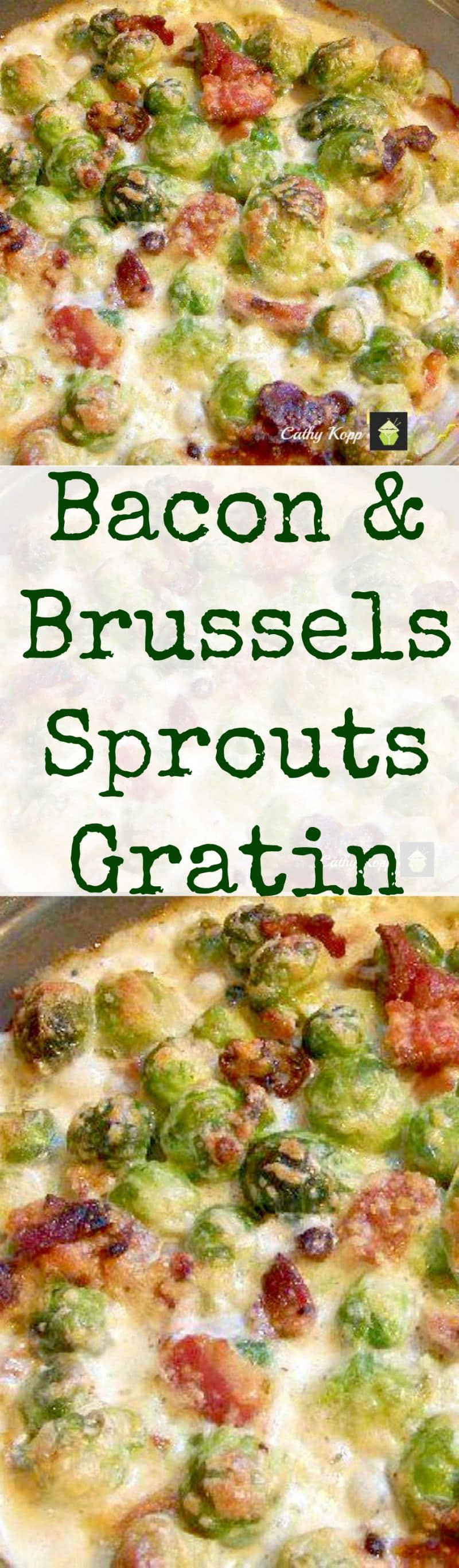 Gratin. Bacon, cheese and Brussels Sprouts all baked in a creamy ...