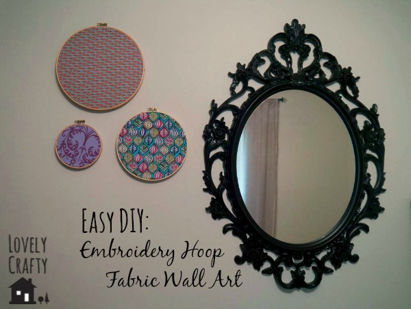 Easy Embroidery Hoop Fabric Wall Art