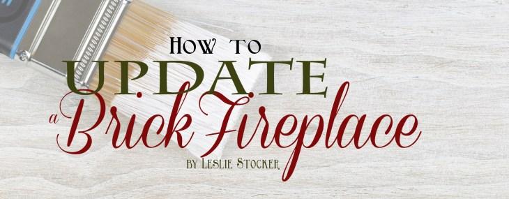 Brick Fireplace Update by Leslie Stocker
