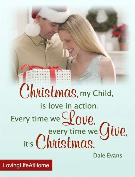 """Every time we love, every time we give, it's Christmas."""
