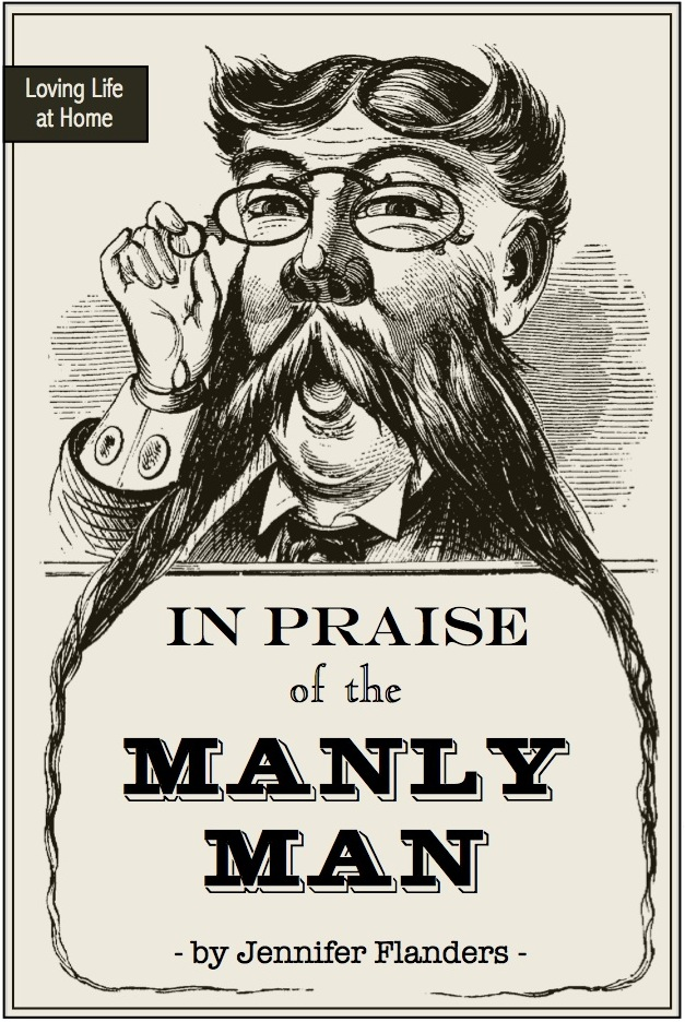 In Praise of the Manly Man