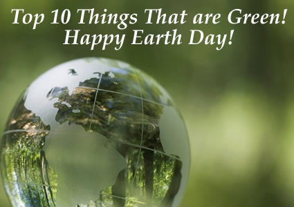 top-10-things-that-are-green-happy-earth-day-help-save-earth-your-future-offspring