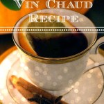 Le Vin Chaud: Mulled Wine Recipe to Keep You Toasty!