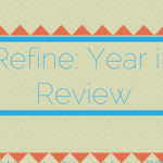 2014 Word of the Year Wrap Up:  REFINE